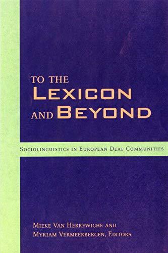 9781563683060: To the Lexicon and Beyond: Sociolinguistics in European Deaf Communities (Gallaudet Sociolinguistics)
