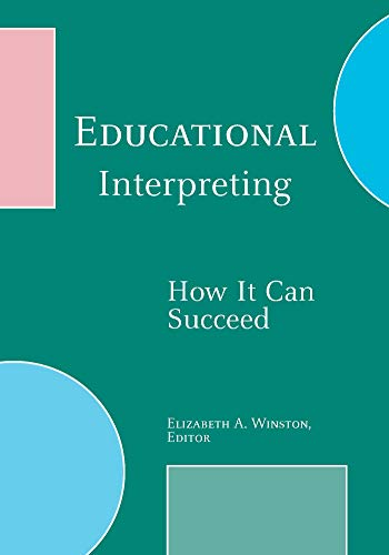 9781563683091: Educational Interpreting: How It Can Succeed