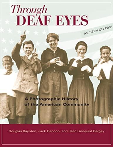 Through Deaf Eyes: A Photographic History of an American Community: Jack R. Gannon