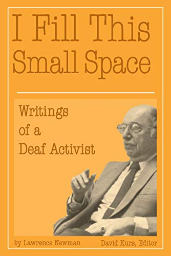 9781563684081: I Fill This Small Space: The Writings of a Deaf Activist