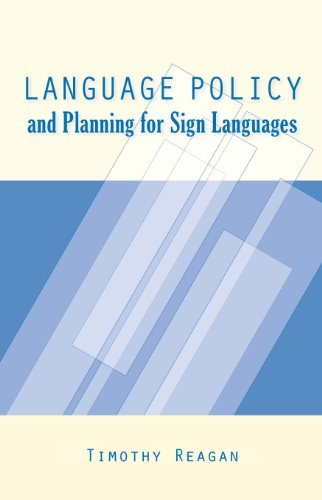 Language Policy and Planning for Sign Languages: Reagan, Timothy G.