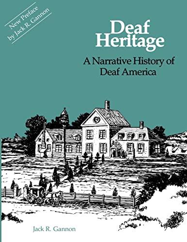Deaf Heritage: A Narrative History of Deaf America (Paperback): Jack R. Gannon