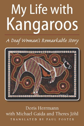 My Life with Kangaroos: A Deaf Woman's Remarkable Story: Herrmann, Doris; Gaida, Michael