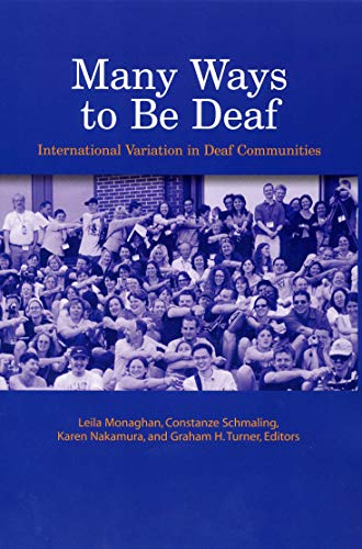 9781563685781: Many Ways to Be Deaf: International Variation in Deaf Communities