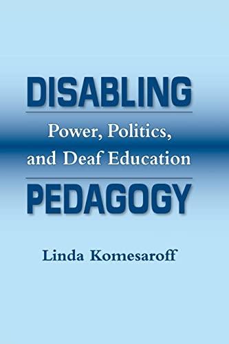 9781563685866: Disabling Pedagogy: Power, Politics, and Deaf Education