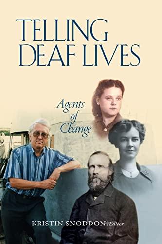 Telling Deaf Lives: Agents of Change: Snoddon, Kristin
