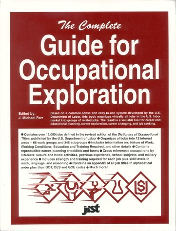 9781563700521: The Complete Guide for Occupational Exploration: An Easy-To-Use Guide to Exploring Over 12,000 Job Titles, Based on Interests, Experience, Skills, and (Career Reference Books)