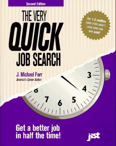 9781563701818: The Very Quick Job Search: Get a Better Job in Half the Time