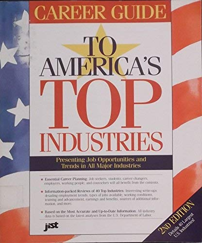 Career Guide to America's Top Industries: Presenting Job Opportunities and Trends in All Major Industries (Career Guide to America's Top Industries, 2nd ed) (1563701855) by Jist Works Inc; Staff Jist; U S Department of Labor