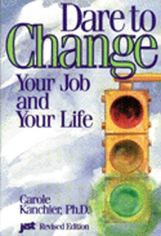 9781563702242: Dare to Change Your Job and Your Life