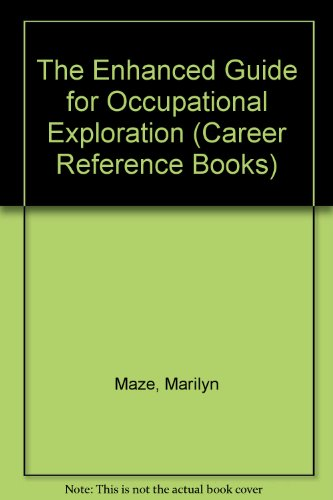 The Enhanced Guide for Occupational Exploration: Descriptions for the 2,800 Most Important Jobs (...