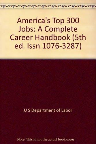 America's Top 300 Jobs: A Complete Career: U S Department