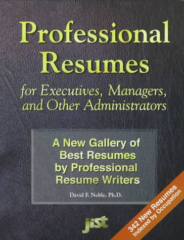 9781563704833: Professional Resumes for Executives, Managers, and Other Administrators: A New Gallery of Best Resumes by Professional Resume Writers