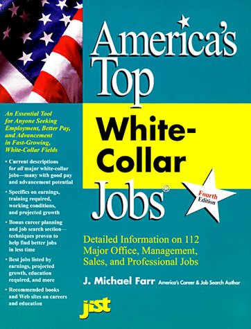 America's Top White-Collar Jobs: Detailed Information on: J. Michael Farr