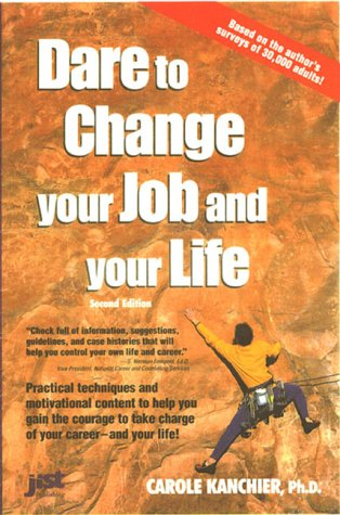 9781563705564: Dare to Change Your Job and Your Life