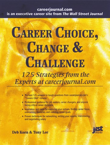 Career Choice, Change & Challenge: 125 Strategies: Lee, Tony, Koen,