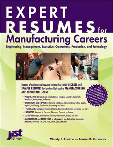 Expert Resumes for Manufacturing Industry Professionals: Executives, Supervisors, Engineers, ...