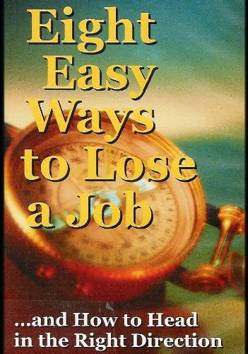9781563709197: Eight Easy Ways to Lose a Job
