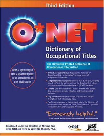 9781563709630: ONet Dictionary of Occupational Titles: Based on Information Obtained from the U.S. Department of Labor, the U.S. Census Bureau, and Other Reliable Sources