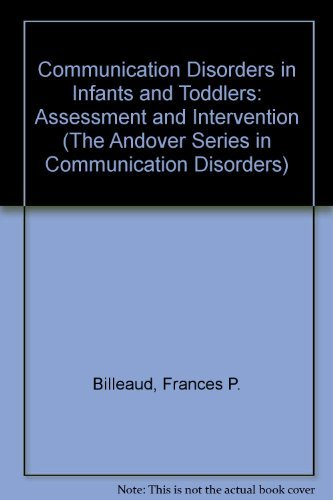 9781563720369: Communication Disorders in Infants and Toddlers: Assessment and Intervention (The Andover Series in Communication Disorders)