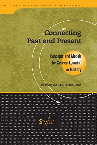 9781563770203: Connecting Past and Present: Concepts and Models for Service Learning in History (Service Learning in the Disciplines Series)