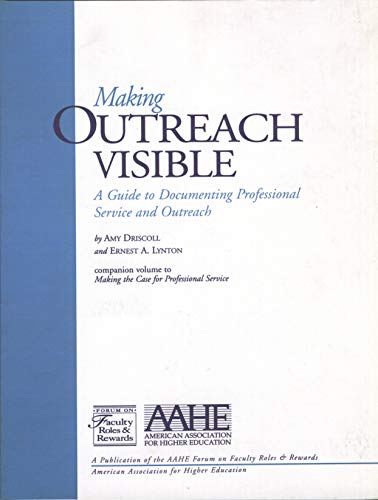 Making Outreach Visible: A Guide to Documenting: Driscoll, Amy, Lynton,