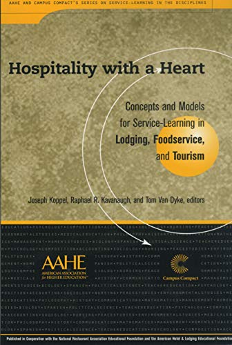 9781563770692: Hospitality With a Heart: Concepts and Models for Service Learning in Lodging, Foodservice, and Tourism (Service Learning in the Disciplines Series)