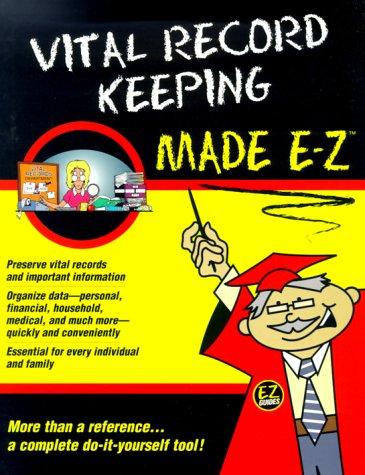 Vital Record Keeping Made E-Z (E-Z Legal Guide): E-Z Legal Forms