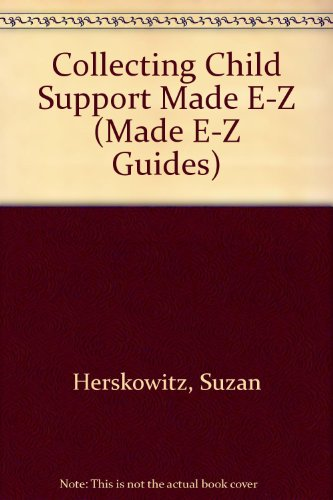 9781563824340: Collecting Child Support Made E-Z (Made E-Z Guides)