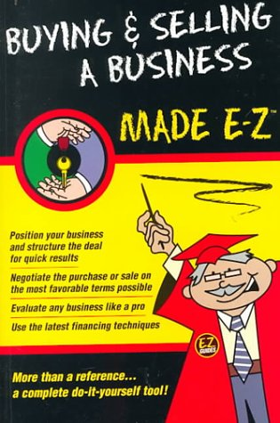 Buying & Selling a Business Made E-Z! (Made E-Z Guides): Goldstein, Arnold S.