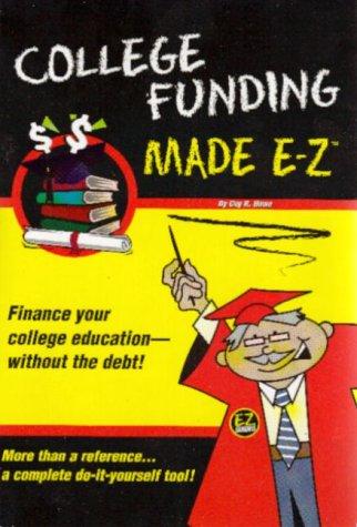 College Funding Made E-Z (Made E-Z Guides): Coy R. Howe