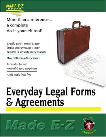 Everyday Legal Forms and Agreements: Made E-Z Products