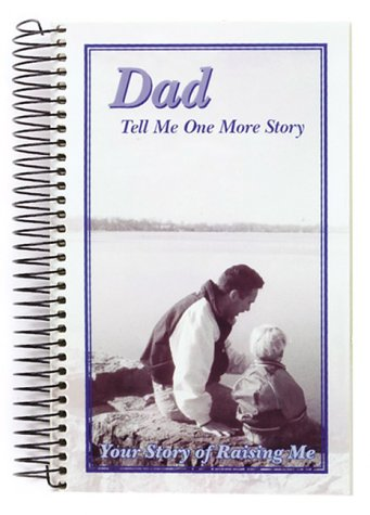 9781563831515: Dad, Tell Me One More Story: Your Story of Raising Me