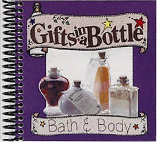 9781563831706: Gifts in a Bottle: Bath & Body