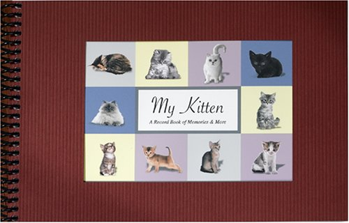 My Kitten, A Record Book of Memories & More: G&R Publishing