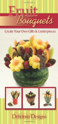 9781563832987: Fruit Bouquets, Delicious Designs