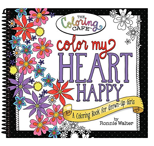 9781563835575: Color My Heart Happy: A Coloring Book for Grown-Up Girls from The Coloring Cafe
