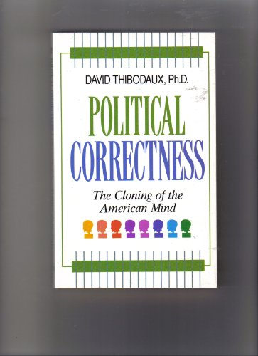 9781563840265: Political Correctness: The Cloning of the American Mind