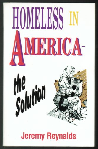 9781563840630: Homeless in America: The Solution