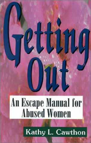 9781563840937: Getting Out: An Escape Manual for Abused Women
