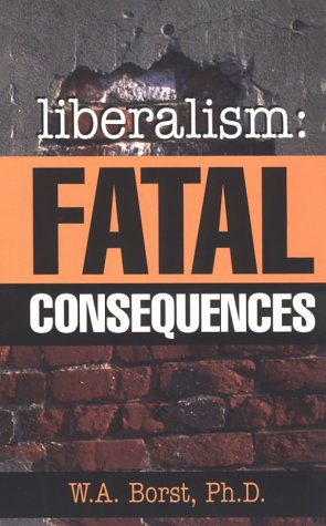 9781563841538: Liberalism: Fatal Consequences