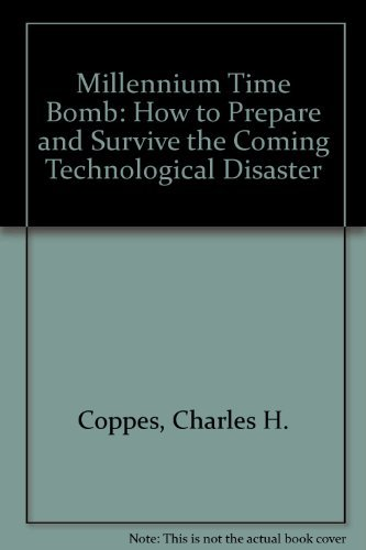 9781563841583: Milennium Time Bomb: How to Prepare and Survie the Coming Technological Disaster