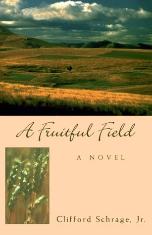 A Fruitful Field: Schrage Jr., Clifford