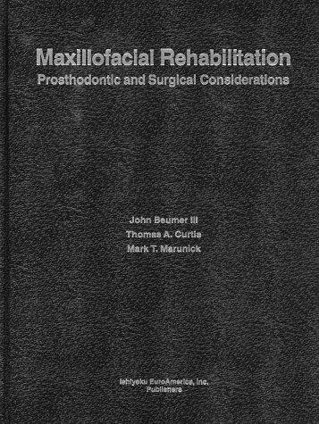 Maxillofacial Rehabilitation: Prosthodontic and Surgical Considerations: Mark T. Marunick