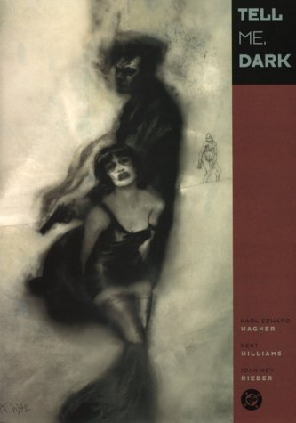 Tell Me, Dark (1563890887) by John Ney Rieber