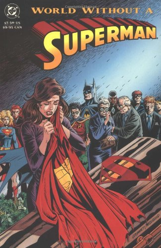 World Without a Superman (Superman (DC Comics)) (9781563891182) by Karl Kesel; Jerry Ordway; Dan Jurgens; Louise Simonson; Roger Stern