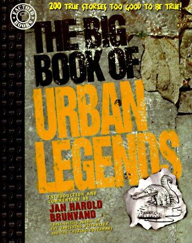 THE BIG BOOK OF URBAN LEGENDS: Carr, Steve; Emerson,