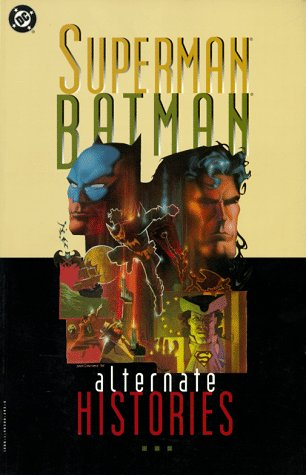 Superman Batman: Alternate Histories: Waid, Mark; Bogdanove,