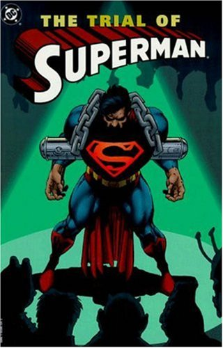 Superman: The Trial of Superman (9781563893315) by Louise Simonson; Dan Jurgens; Karl Kesel; David Michelinie; Roger Stern