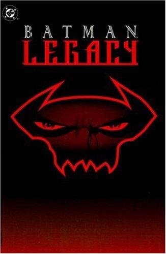 Batman: Legacy: Grant, Alan; Moench, Doug; Dixon, Chuck